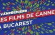 Les-Films-de-Cannes-a-Bucarest_avanpremiera