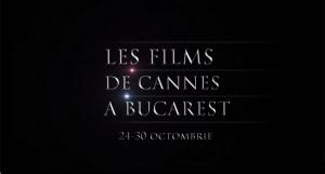 les-films-de-cannes-a-bucarest-2014