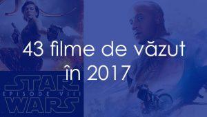 43-de-filme-de-vazut-in-2017