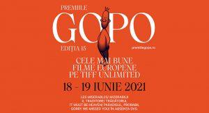 Filmele europene nominalizate la Premiile Gopo 2021 se văd gratuit pe TIFF Unlimited